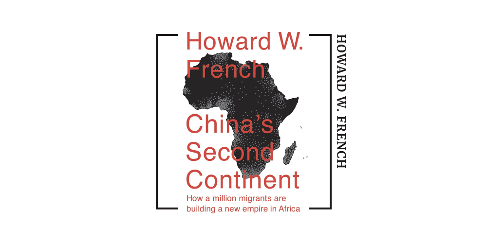 Book cover for Howard W. French's 'China's Second Continent'
