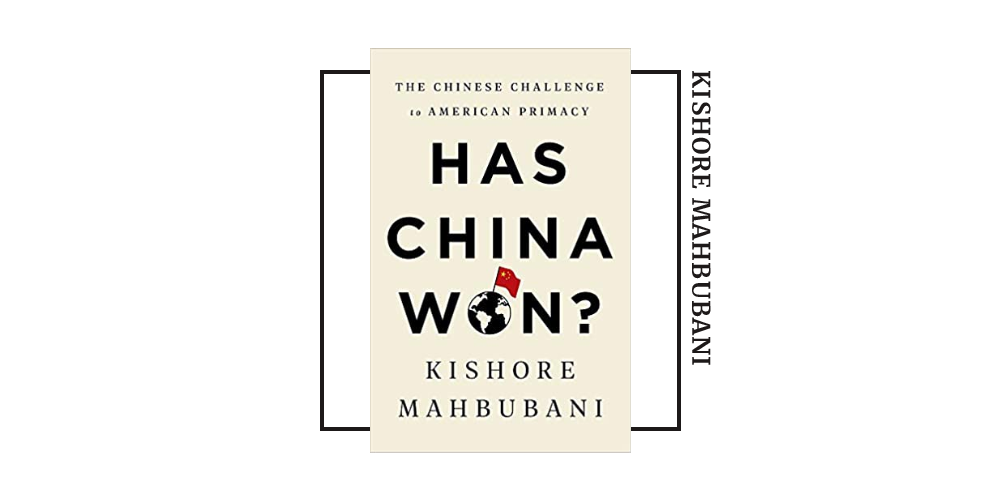 Book cover for Kishore Mahbubani's 'Has China Won'