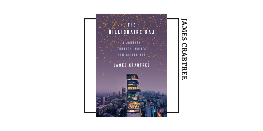 Book cover for James Crabtree's 'the Billionaire Raj'