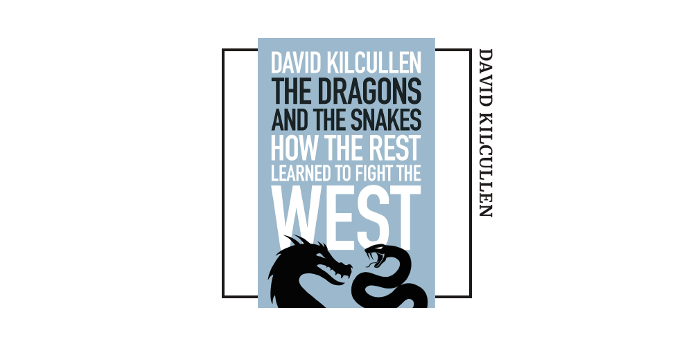 Book cover for David Kilcullen's 'The Dragons and the Snakes'