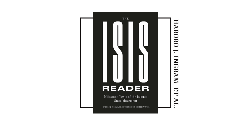Book cover for Haroro J. Ingram, Craig Whiteside and Charlie Winter's 'the ISIS reader'