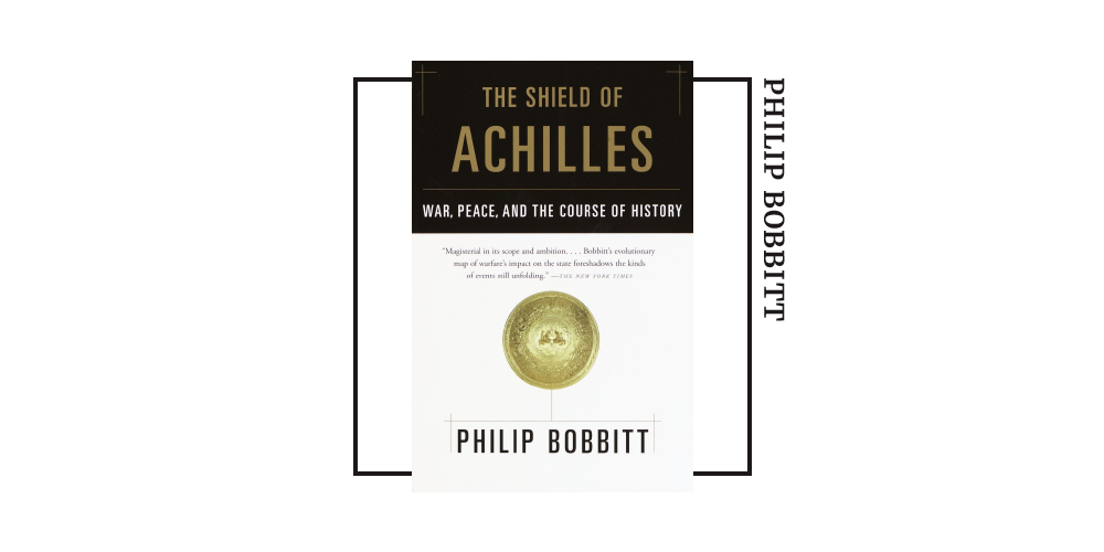 Book cover for Philip Bobbit's 'The Sheild of Achilles'
